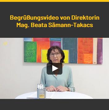 Begrüßungsvideo von Direktorin Mag. Beata Sämann -Takacs